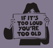 Too Loud Too Old Kids Clothes