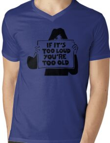 Too Loud Too Old Mens V-Neck T-Shirt