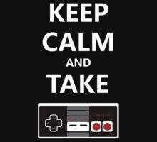 Keep Calm and Take Control by briteddy