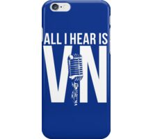 All I Hear Is Vin  iPhone Case/Skin