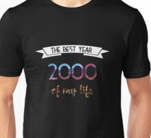 2000 The best year of my life Unisex T-Shirt