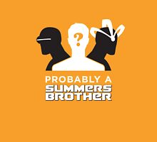 Probably a Summers Brother (Dark Background) Unisex T-Shirt