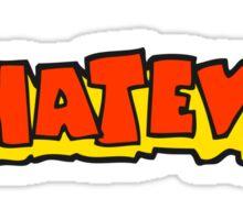 cartoon Whatever! shout Sticker