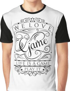 Life Is A Game, Play It (Black) Graphic T-Shirt
