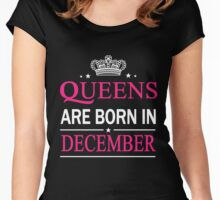 Queens Are Born In December Birthday Gift Shirt Women's Fitted Scoop T-Shirt