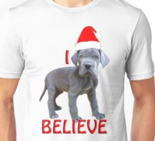 I believe Christmas Great Dane Puppy Unisex T-Shirt