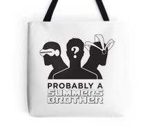 Probably a Summers Brother Tote Bag