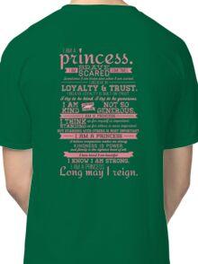 I Am a Princess (version 2) Classic T-Shirt