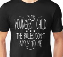 I'm the youngest child the rules don't apply to me shirt Unisex T-Shirt