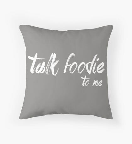 Lets talk foodie Throw Pillow