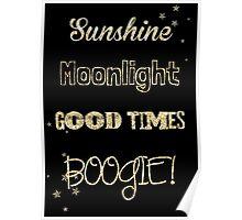 Sunshine, Moonlight, Good times, BOOGIE! Poster