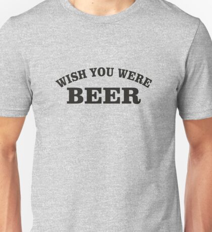 Its Always Sunny in Philadelphia - Whish You Were Beer Unisex T-Shirt
