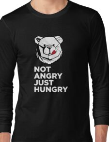 ROBUST Not angry just hungry white Long Sleeve T-Shirt