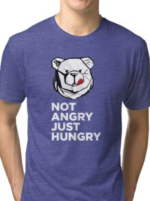 ROBUST Not angry just hungry white Tri-blend T-Shirt