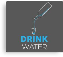 Drink Water Canvas Print