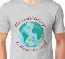 The World Belongs to Those Who Read Unisex T-Shirt