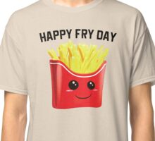 Is it Friday or fry day... but its happy Classic T-Shirt