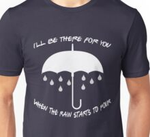 Friends Tv Show T-Shirt: I'll Be There For You, When The Rain Start To Pour. Unisex T-Shirt