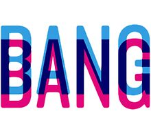 Bang Bang by tyroneredbubble