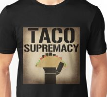 Taco Supremacy Unisex T-Shirt