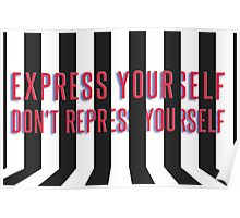 Express yourself, don't repress yourself Poster