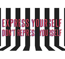 Express yourself, don't repress yourself Photographic Print