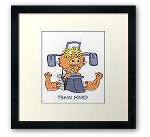 Train Hard or Die Framed Print