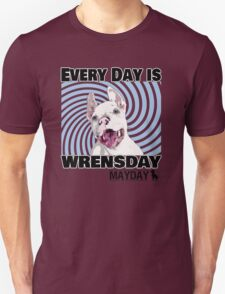 Every Day is Wrensday Unisex T-Shirt