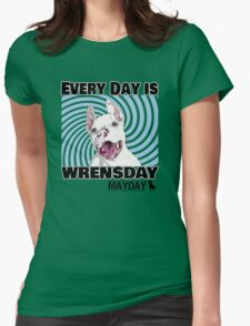 Every Day is Wrensday Womens Fitted T-Shirt