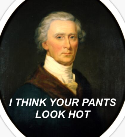 "Hercules Mulligan ""I think your pants look hot"" Hamilton: An American Musical Sticker"