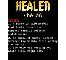 Healer Nerdy Gaming Photographic Print