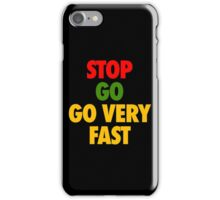 STOP GO GO VERY FAST iPhone Case/Skin