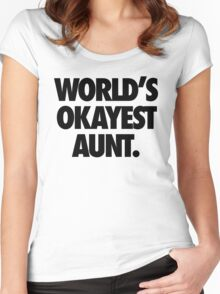 WORLD'S OKAYEST AUNT. Women's Fitted Scoop T-Shirt