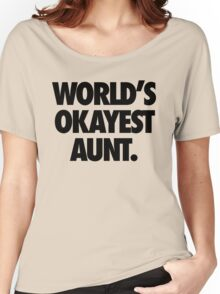 WORLD'S OKAYEST AUNT. Women's Relaxed Fit T-Shirt