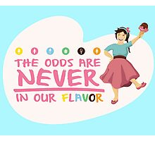 The Odds are NEVER in Our Flavor Photographic Print