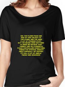 You don't believe in the Force do you? Star Wars quote  Women's Relaxed Fit T-Shirt