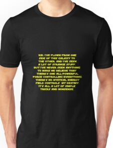 You don't believe in the Force do you? Star Wars quote  Unisex T-Shirt
