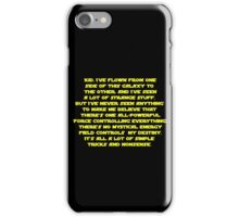 You don't believe in the Force do you? Star Wars quote  iPhone Case/Skin