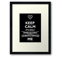 Keep Calm It's Only (One Extra Chromosome) Me. For Down Syndrome awareness Framed Print