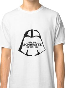Schwartz Be With you Classic T-Shirt
