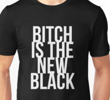 BITCH IS THE NEW BLACK Unisex T-Shirt