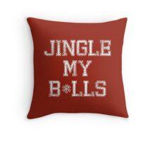 Jingle My B*lls Throw Pillow