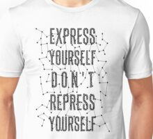 Express yourself, don't repress yourself!! Unisex T-Shirt