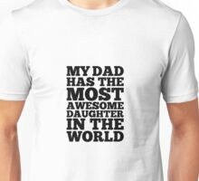 Dad Awesome Daughter Unisex T-Shirt