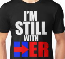 I'M Still With Her Hillary Clinton Unisex T-Shirt