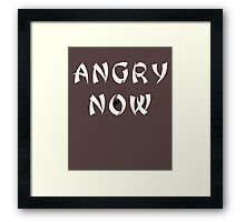 Angry Now white Framed Print