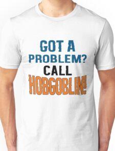 Got a problem? Unisex T-Shirt