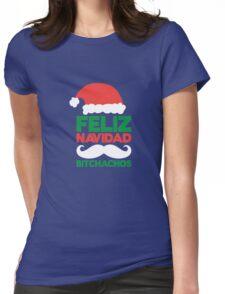 Feliz Navidad Bitchachos Womens Fitted T-Shirt