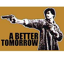 A Better Tomorrow Photographic Print