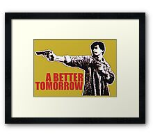 A Better Tomorrow Framed Print